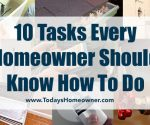 10 Tasks Every Homeowner Should Know How to Do